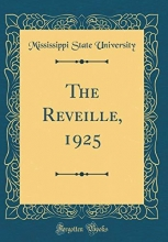 University, Mississippi State University, M: Reveille, 1925 (Classic Reprint)