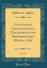 Author, Unknown Author, U: Gothaisches Genealogisches Taschenbuch der Freihe