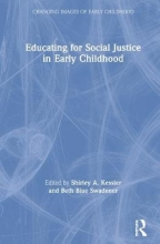 Shirley A. Kessler,   Beth Blue Swadener Educating for Social Justice in Early Childhood