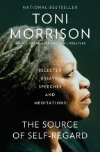 TONI MORRISON SOURCE OF SELF-REGARD, THE