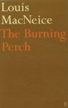 Louis MacNeice The Burning Perch