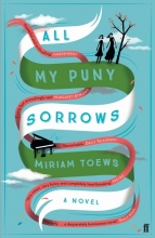 Toews, Miriam All My Puny Sorrows