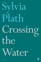 Sylvia Plath Crossing the Water