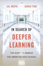 Jal Mehta,   Sarah Fine In Search of Deeper Learning