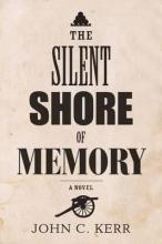 Kerr, John C. The Silent Shore of Memory