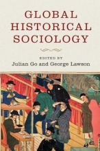Julian (Boston University) Go,   George (London School of Economics and Political Science) Lawson Global Historical Sociology
