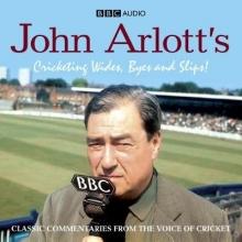 John Arlott John Arlott`s Cricketing Wides, Byes And Slips!