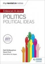 Neil McNaughton,   David Tuck My Revision Notes: Edexcel A-level Politics: Political Ideas