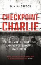 Iain MacGregor , Checkpoint Charlie