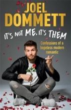 Dommett, Joel It`s Not Me, It`s Them