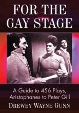 Gunn, Drewey Wayne For the Gay Stage