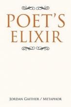 Gaither, Jordan Poet`s Elixir