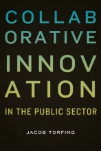 Torfing, Jacob Collaborative Innovation in the Public Sector