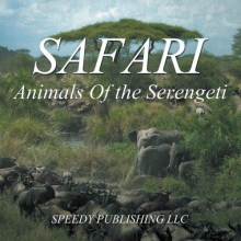 Publishing Llc, Speedy Safari - Animals Of the Serengeti