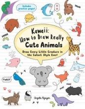 Nguyen, Angela Kawaii: How to Draw Really Cute Animals