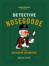 Orlon, Marian Detective Nosegoode and the Museum Robbery