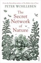 Peter Wohlleben The Secret Network of Nature