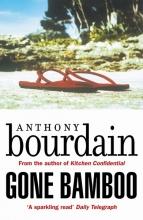 Anthony,Bourdain Gone Bamboo