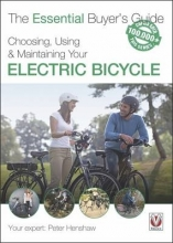 Peter Henshaw Choosing, Using & Maintaining Your Electric Bicycle