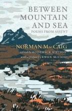 Norman MacCaig,   Roderick Watson Between Mountain and Sea