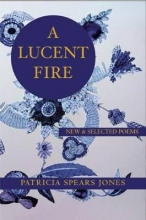 Jones, Patricia Spears A Lucent Fire