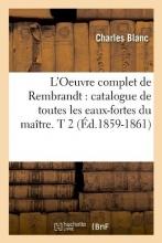 Blanc, Charles L`Oeuvre Complet de Rembrandt