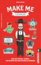 Fletcher, Adam Make me German! Zweisprachiges Wendebuch DeutschEnglisch