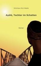 Ahyi-Hoesle, Véronique Ayélé, Tochter im Schatten