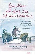 Essig, Rolf-Bernhard Ein Meer ist eine See ist ein Ozean