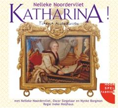 Nelleke Noordervliet , Katharina!