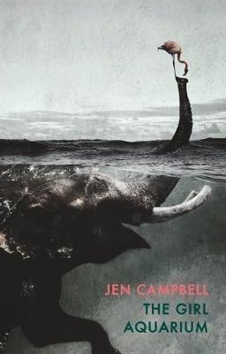 Jen Campbell,The Girl Aquarium