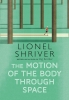Shriver Lionel, Motion of the Body Through Space