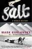 Mark Kurlansky, Salt