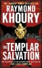 <b>Khoury, Raymond</b>,The Templar Salvation