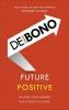 Bono Edward, Future Positive
