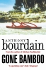 Bourdain Anthony, Gone Bamboo