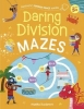 Catherine Casey,   Angelika Scudamore,Fantastic Finger Trace Mazes: Daring Division Mazes