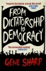 G. Sharp, From Dictatorship to Democracy
