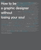 Shaughnessy, Adrian, How to be a Graphic Designer, without Losing Your Soul