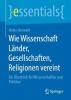 Heiko Herwald, Wie Wissenschaft Lander, Gesellschaften, Religionen Vereint