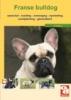 <b>Franse Bulldog</b>,aanschaf - voeding - verzorging - opvoeding -
