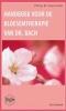 <b>Philip M. Chancellor</b>,Handboek voor de bloesemtherapie van dr. Bach