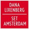 Sana Lixenberg, Set Amsterdam