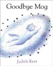 Kerr, Judith Goodbye Mog
