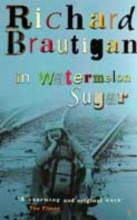 Brautigan, Richard In Watermelon Sugar