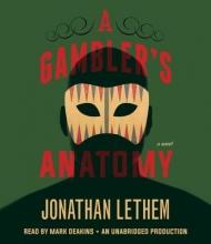 Lethem, Jonathan A Gambler`s Anatomy