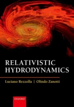 Luciano Rezzolla,   Olindo Zanotti Relativistic Hydrodynamics
