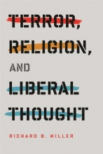 Miller, Richard Terror, Religion, and Liberal Thought