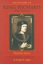 More, Thomas, Sir, Saint,   Logan, George M. The History of King Richard the Third
