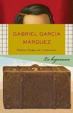 Garcia Marquez, Gabriel La Hojarasca Leaf Storm